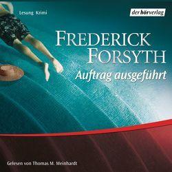 Auftrag ausgeführt von Forsyth,  Frederick, Meinhardt,  Thomas M., Soellner,  Hedda