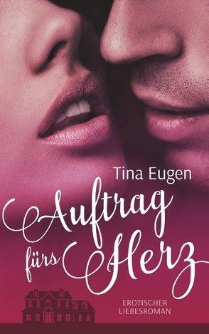 Auftrag fürs Herz von Eugen,  Tina