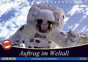 Auftrag im Weltall. Astronauten und Raumfahrt (Tischkalender 2018 DIN A5 quer) von Stanzer,  Elisabeth
