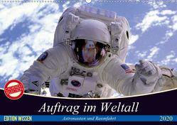 Auftrag im Weltall. Astronauten und Raumfahrt (Wandkalender 2020 DIN A2 quer) von Stanzer,  Elisabeth