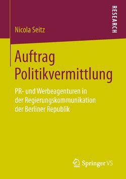 Auftrag Politikvermittlung von Seitz,  Nicola