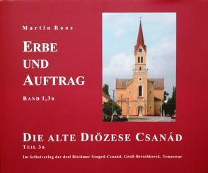 Auftrag und Erbe. Die alte Diözese Csanád von Roos,  Martin