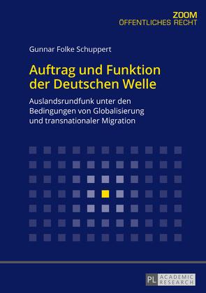 Auftrag und Funktion der Deutschen Welle von Schuppert,  Gunnar Folke