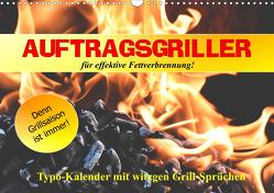 Auftragsgriller für effektive Fettverbrennung! Denn Grillsaison ist immer! (Wandkalender 2021 DIN A3 quer) von Hurley,  Rose