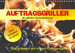 Auftragsgriller für effektive Fettverbrennung! Denn Grillsaison ist immer! (Wandkalender 2021 DIN A4 quer) von Hurley,  Rose