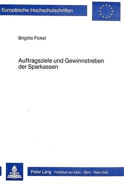 Auftragsziele und Gewinnstreben der Sparkassen von Fickel,  Brigitte