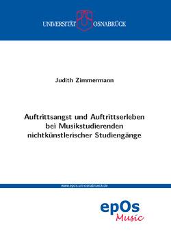 Auftrittsangst und Auftrittserleben bei Musikstudierenden nichtkünstlerischer Studiengänge von Zimmermann,  Judith