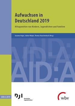 Aufwachsen in Deutschland 2019 von Kuger,  Susanne, Rauschenbach,  Thomas, Walper,  Sabine