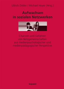 Aufwachsen in sozialen Netzwerken von Dittler,  Ullrich, Hoyer,  Michael