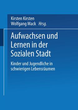 Aufwachsen und Lernen in der Sozialen Stadt von Bruhns,  Kirsten, Mack,  Wolfgang