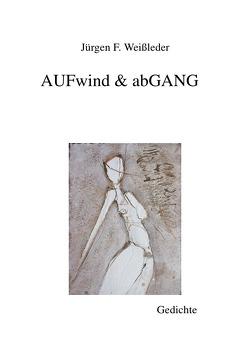 AUFwind & abGANG von Weißleder,  Jürgen Friedrich