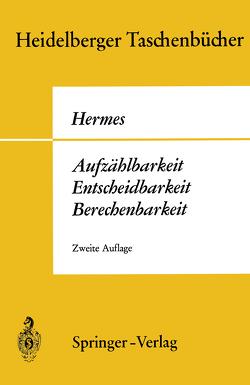 Aufzählbarkeit, Entscheidbarkeit, Berechenbarkeit von Hermes,  H.