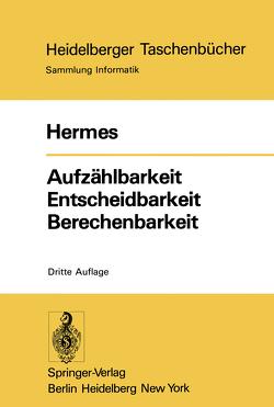 Aufzählbarkeit Entscheidbarkeit Berechenbarkeit von Hermes,  Hans