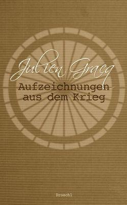 Aufzeichnungen aus dem Krieg von Gracq,  Julien, Hornig,  Dieter