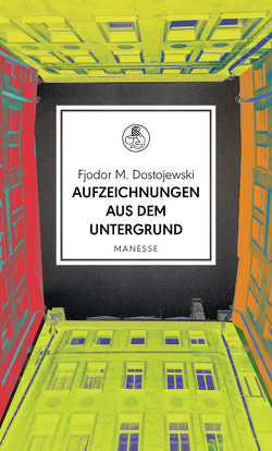 Aufzeichnungen aus dem Untergrund von Dostojewski,  Fjodor, Keller,  Ursula