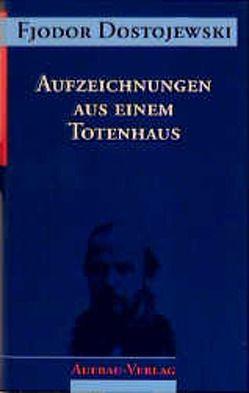 Aufzeichnungen aus einem Totenhaus von Dostojewski,  Fjodor, Pommerenke,  Dieter