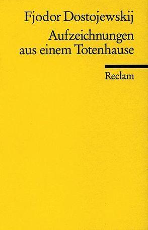 Aufzeichnungen aus einem Totenhause von Dostojewskij,  Fjodor M., Harress,  Birgit, Röhl,  Hermann
