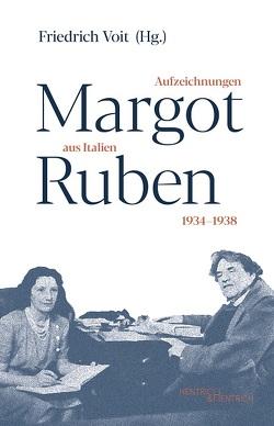 Aufzeichnungen aus Italien 1934–1938 von Ruben,  Margot, Voit,  Friedrich