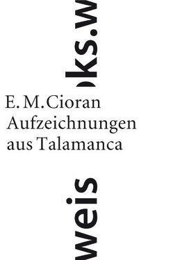 Aufzeichnungen aus Talamanca von Cioran,  E. M., Heyden-Rynsch,  Verena von der