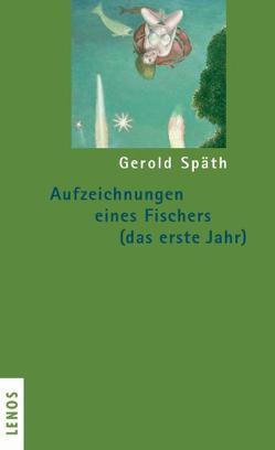 Aufzeichnungen eines Fischers (das erste Jahr) von Späth,  Gerold