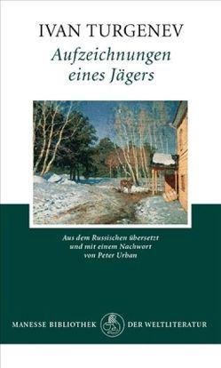 Aufzeichnungen eines Jägers von Turgenev,  Ivan, Urban,  Peter