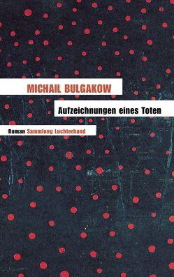 Aufzeichnungen eines Toten von Bulgakow,  Michail, Reschke,  Thomas