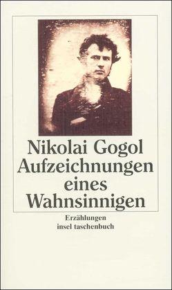 Aufzeichnungen eines Wahnsinnigen von Fritze-Hanschmann,  Ruth, Gogol,  Nikolai, Schwarz,  Georg