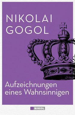 Aufzeichnungen eines Wahnsinnigen von Gogol,  Nikolai