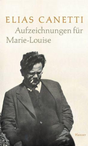 Aufzeichnungen für Marie-Louise von Adler,  Jeremy, Canetti,  Elias