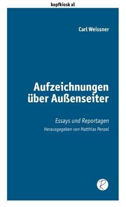 Aufzeichnungen über Außenseiter von Penzel,  Matthias, Reiffer,  Andreas, Waine,  Anthony, Weissner,  Carl