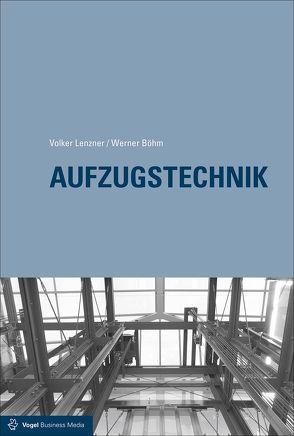 Aufzugstechnik von Böhm,  Werner, Lenzner,  Volker, Scherzinger,  Bernd