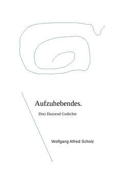 Aufzuhebendes von Scholz,  Wolfgang Alfred