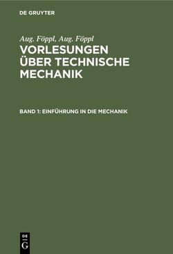 Aug. Föppl: Vorlesungen über Technische Mechanik / Einführung in die Mechanik von Föppl,  Aug., Föppl,  Otto