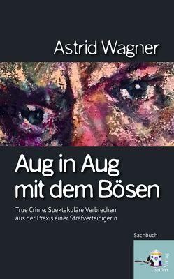 Aug in Aug mit dem Bösen von Astrid,  Wagner