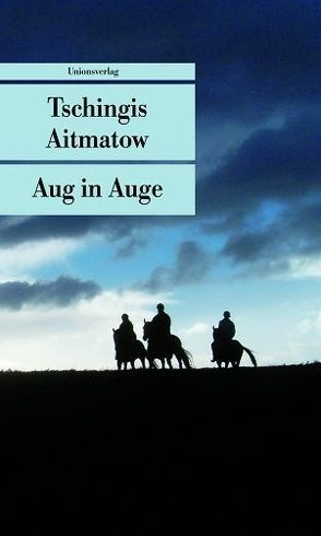 Aug in Auge von Aitmatow,  Tschingis