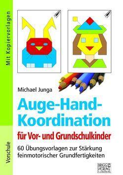 Auge-Hand-Koordination für Vor- und Grundschulkinder von Junga,  Michael