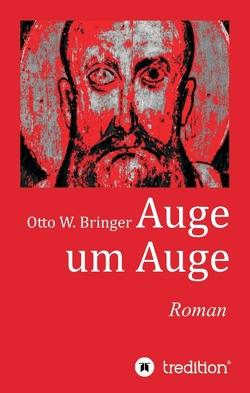 Auge um Auge von Bringer,  Otto W.