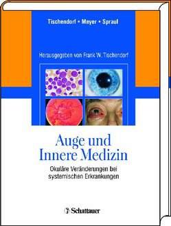 Auge und Innere Medizin von Meyer,  Carsten, Spraul,  Christoph W., Tischendorf,  Frank W