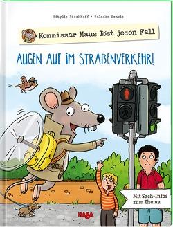 Augen auf im Straßenverkehr! von Rieckhoff,  Sibylle, Schmidt,  Annika, Scholz,  Valeska, Storch,  Imke