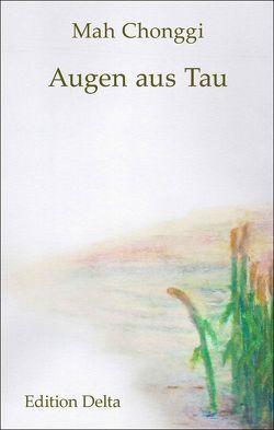 Augen aus Tau von Burghardt,  Juana, Mah,  Chonggi, Schibel,  Wolfgang, Schibel-Yang,  Gwi-Bun