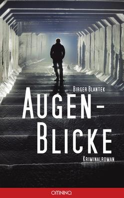 Augen-Blicke von Blantek,  Birger