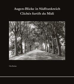Augen-Blicke in Südfrankreich von Becker,  Udo