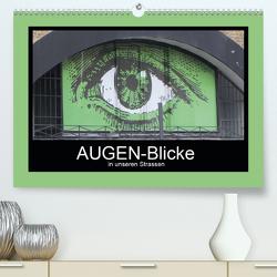 AUGEN-Blicke in unseren Strassen (Premium, hochwertiger DIN A2 Wandkalender 2021, Kunstdruck in Hochglanz) von Keller,  Angelika