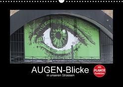 AUGEN-Blicke in unseren Strassen (Wandkalender 2018 DIN A3 quer) von Keller,  Angelika