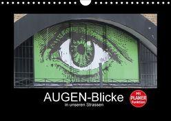AUGEN-Blicke in unseren Strassen (Wandkalender 2018 DIN A4 quer) von Keller,  Angelika