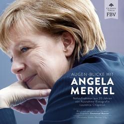 Augen-Blicke mit Angela Merkel von Chaperon,  Laurence, Macron,  Emmanuel