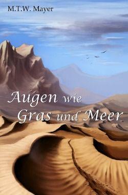 Augen wie Gras und Meer von Mayer,  M.T.W.