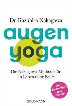 Augen-Yoga von Lehner,  Jochen, Nakagawa,  Kazuhiro