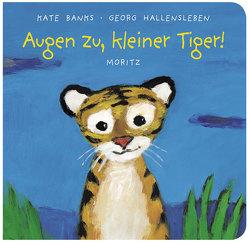 Augen zu, kleiner Tiger! von Banks,  Kate, Hallensleben,  Georg, Koppe,  Susanne