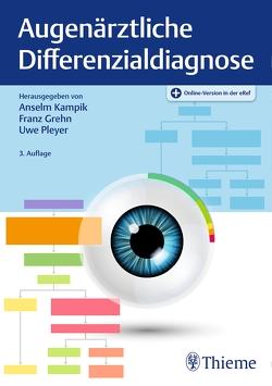 Augenärztliche Differenzialdiagnose von Grehn,  Franz, Kampik,  Anselm, Pleyer,  Uwe